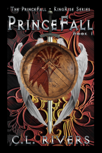 Cover of PrinceFall - Book One in the PrinceFall KingRise Series by C.L. Rivers All RIghts Reserved